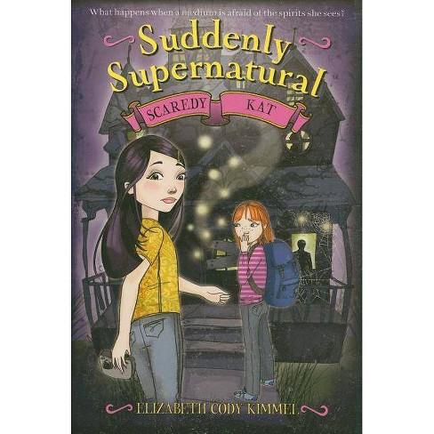 Suddenly Supernatural - (Suddenly Supernatural (Quality)) by  Elizabeth Cody Kimmel (Paperback) - image 1 of 1