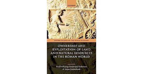 Ownership and Exploitation of Land and Natural Resources in the Roman World (Hardcover) - image 1 of 1
