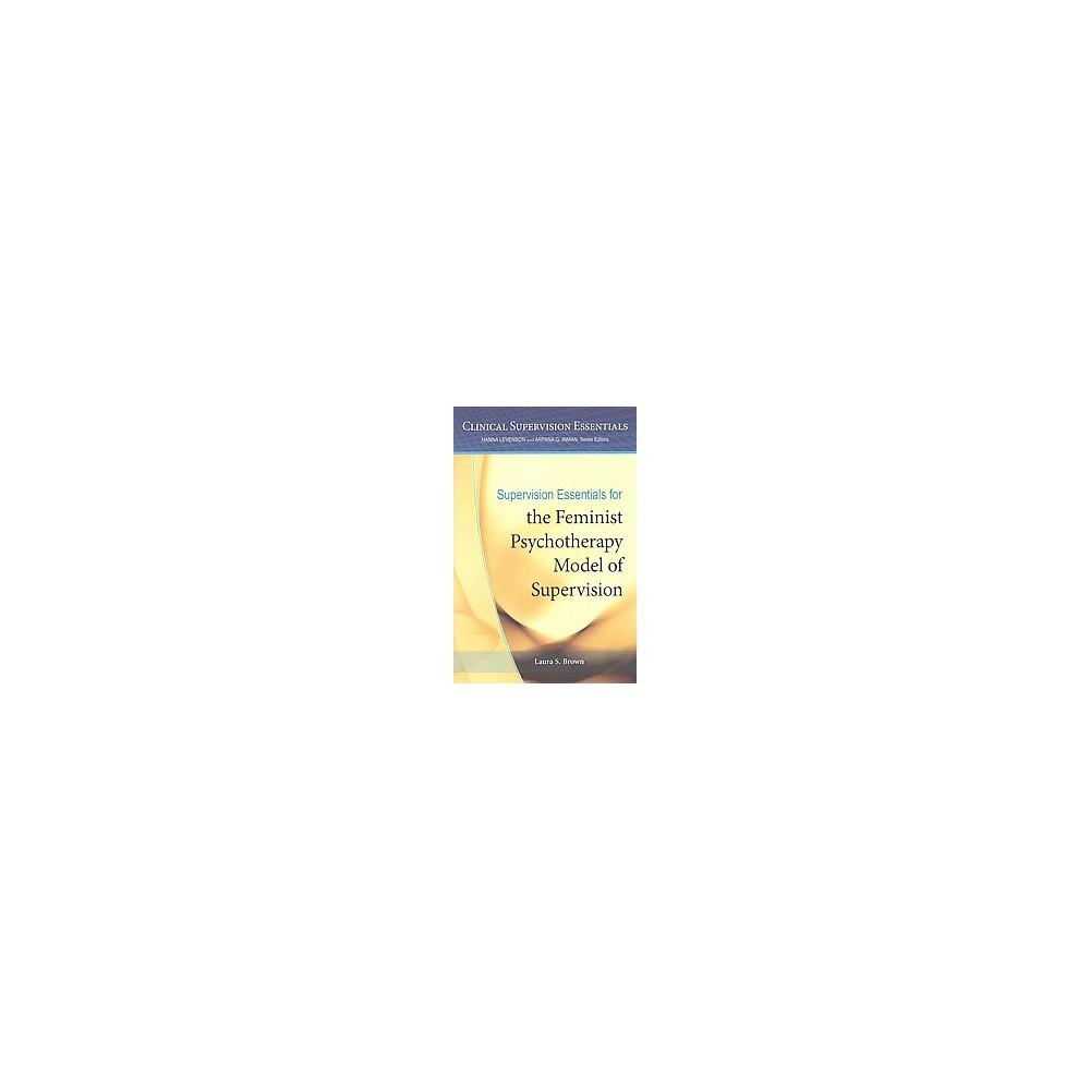 Supervision Essentials for the Feminist ( Clinical Supervision Essentials) (Paperback)