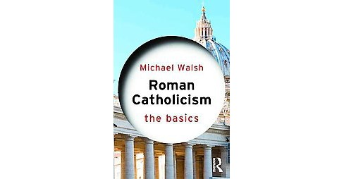 Roman Catholicism (Revised) (Paperback) (Michael Walsh) - image 1 of 1