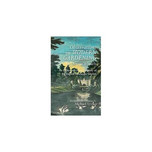 Observations On Modern Gardening An Eighteenth Century Study Of