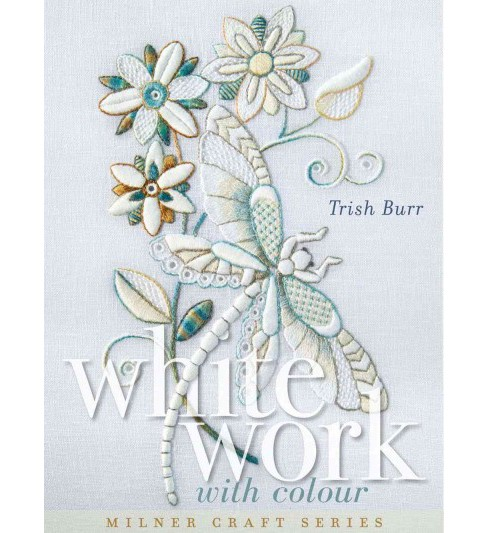 Whitework With Colour (Hardcover) (Trish Burr) - image 1 of 1