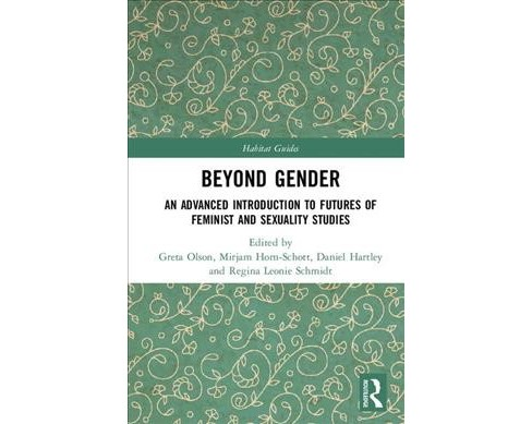 Beyond Gender : An Advanced Introduction to Futures of Feminist and Sexuality Studies -  (Hardcover) - image 1 of 1