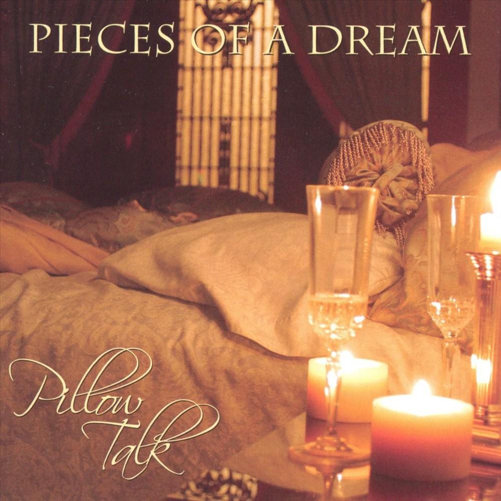 Pieces Of A Dream - Pillow Talk (CD)