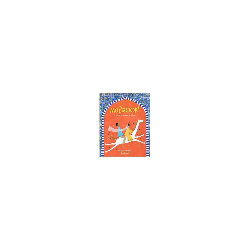Mabrook! : A World of Muslim Weddings (School And Library) (Na'ima B. Robert)