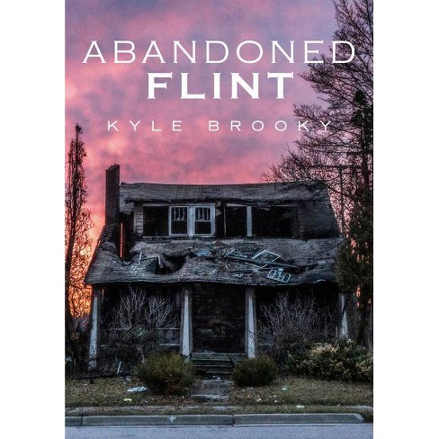 Abandoned Flint - by  Kyle Brooky (Paperback) - image 1 of 1