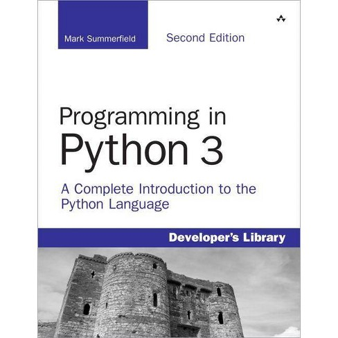 Programming in Python 3 - (Developer's Library) 2 Edition by Mark  Summerfield (Paperback)