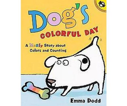 Dog's Colorful Day : A Messy Story About Colors and Counting (Reprint) (Paperback) (Emma Dodd) - image 1 of 1