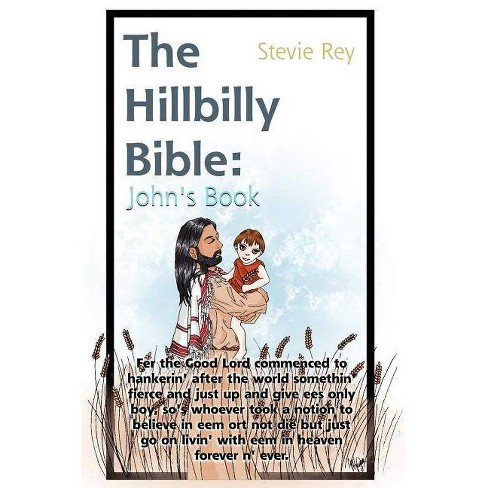 The Hillbilly Bible - by  Stevie Rey (Paperback) - image 1 of 1