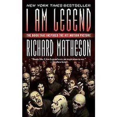 I Am Legend (Reissue) (Paperback) by Richard Matheson