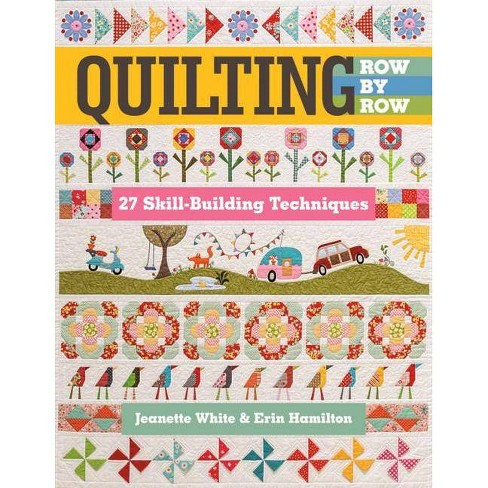Quilting Row by Row - by  Jeanette White & Erin Hamilton (Paperback) - image 1 of 1