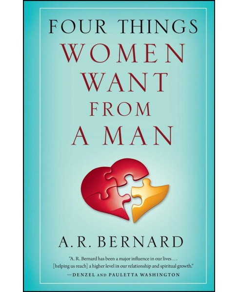Four Things Women Want from a Man (Reprint) (Paperback) (A. R. Bernard) - image 1 of 1