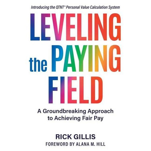 Leveling the Paying Field - by  Rick Gillis (Paperback) - image 1 of 1