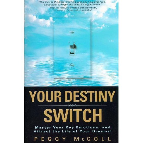 Your Destiny Switch - by  Peggy McColl (Paperback) - image 1 of 1