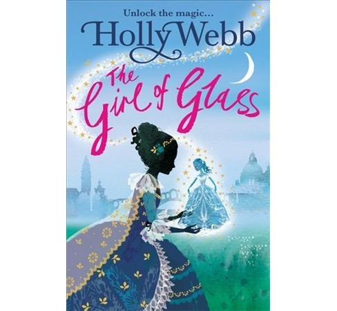 Girl of Glass -  (Magical Venice) by Holly Webb (Paperback) - image 1 of 1