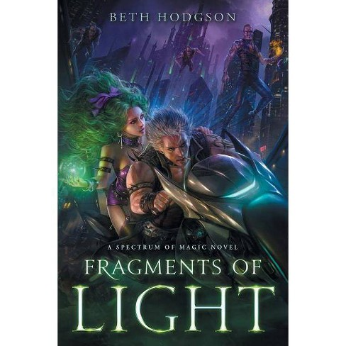 Fragments of Light - (Spectrum of Magic) by  Beth Hodgson (Paperback) - image 1 of 1