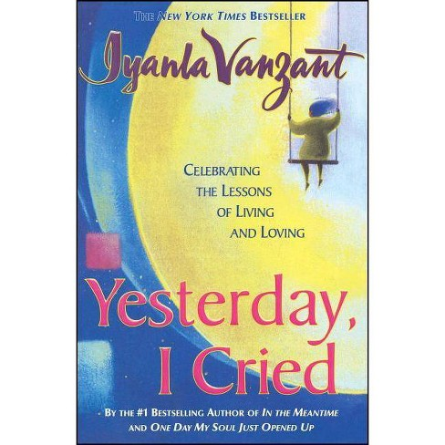 Yesterday I Cried - by  Iyanla Vanzant (Paperback) - image 1 of 1