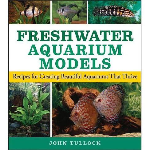 Freshwater Aquarium Models - by  John H Tullock (Paperback) - image 1 of 1