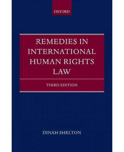 Remedies in International Human Rights Law (Hardcover) (Dinah Shelton) - image 1 of 1