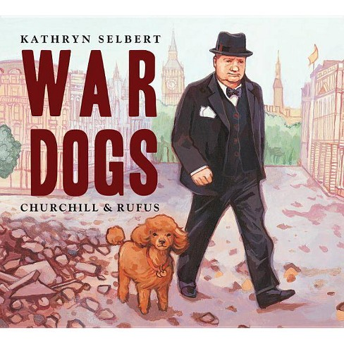 War Dogs - by  Kathryn Selbert (Paperback) - image 1 of 1