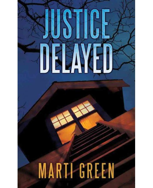 Justice Delayed (Paperback) (Marti Green) - image 1 of 1