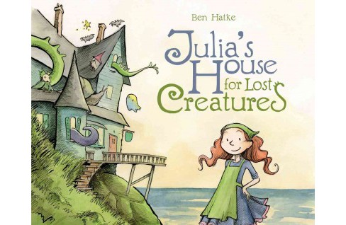 Julia's House for Lost Creatures (Hardcover) (Ben Hatke) - image 1 of 1