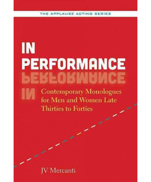In Performance : Contemporary Monologues for Men and Women Late Thirties to Forties (Paperback) (Jv - image 1 of 1