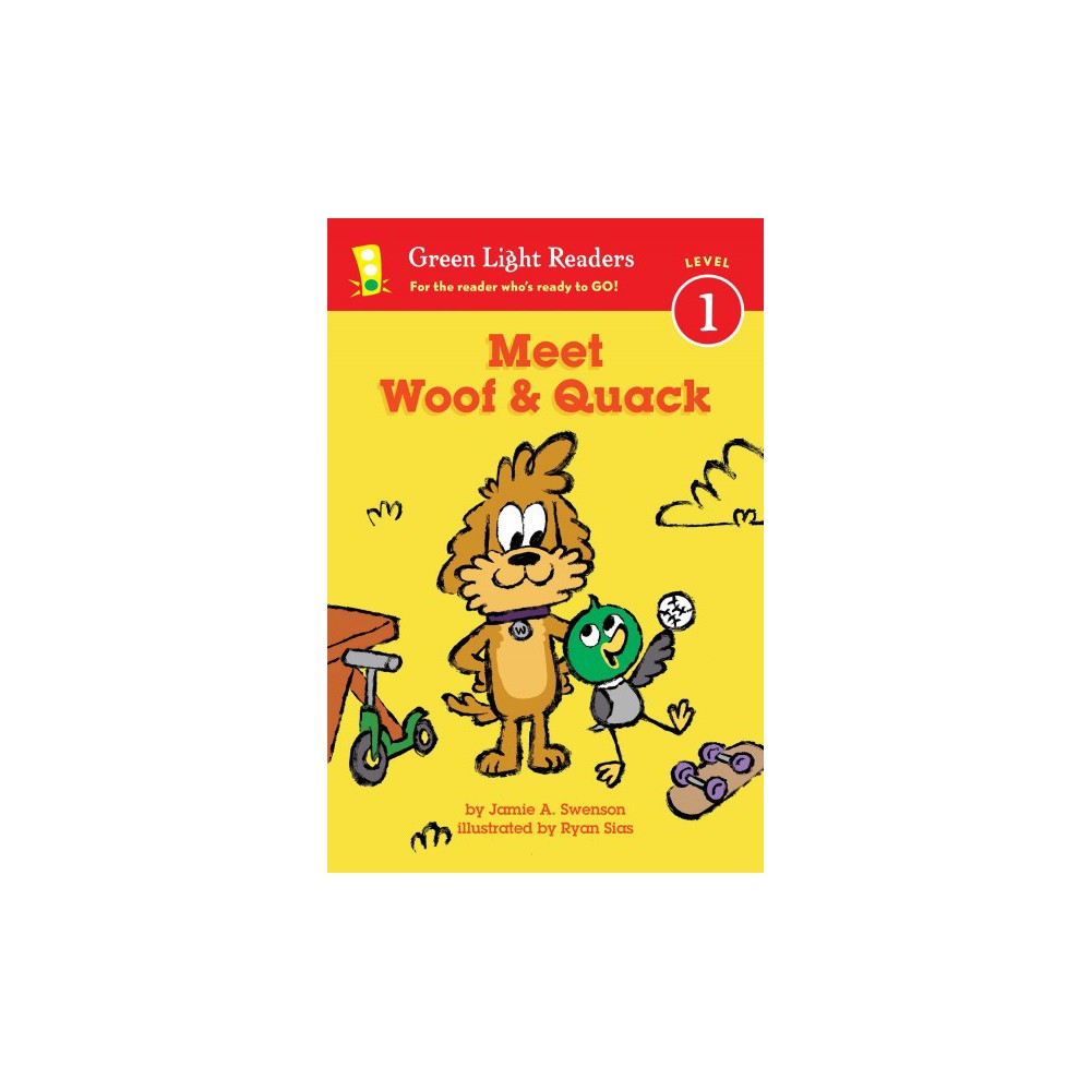 Meet Woof & Quack - (Green Light Readers. Level 1) by Jamie Swenson (Hardcover)