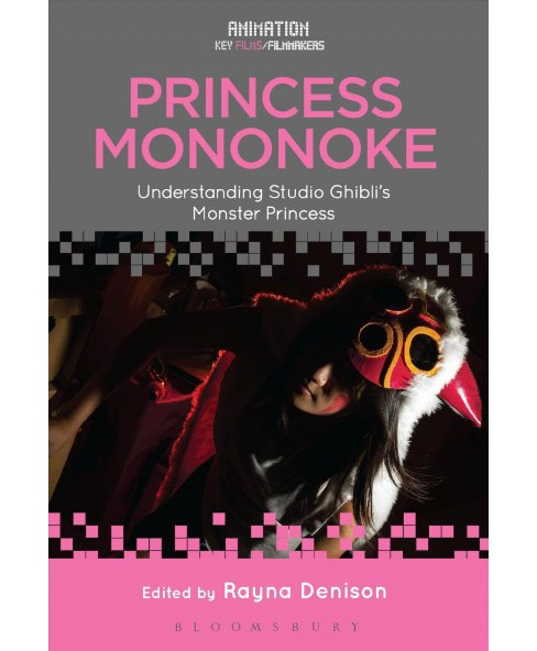 Princess Mononoke : Understanding Studio Ghibli's Monster Princess -  (Hardcover) - image 1 of 1