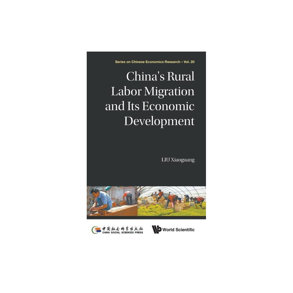 China S Rural Labor Migration And Its Economic Development Chinese Economics Research By Xiaoguang Liu Hardcover