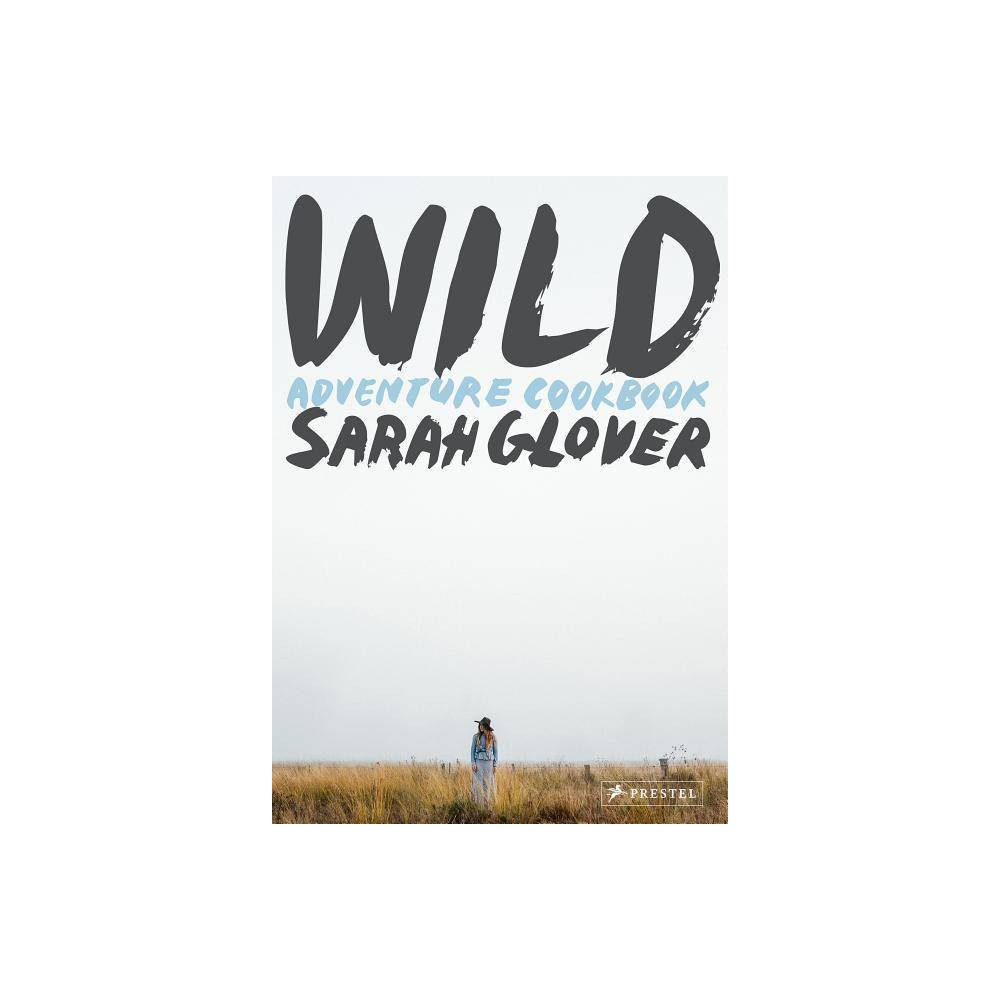 Wild By Sarah Glover Hardcover