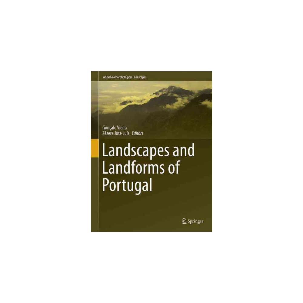 Landscapes and Landforms of Portugal - by Goncalo Vieira (Hardcover)