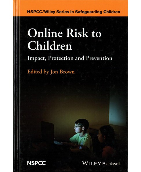 Online Risk to Children : Impact, Protection and Prevention (Hardcover) (Jon Brown) - image 1 of 1