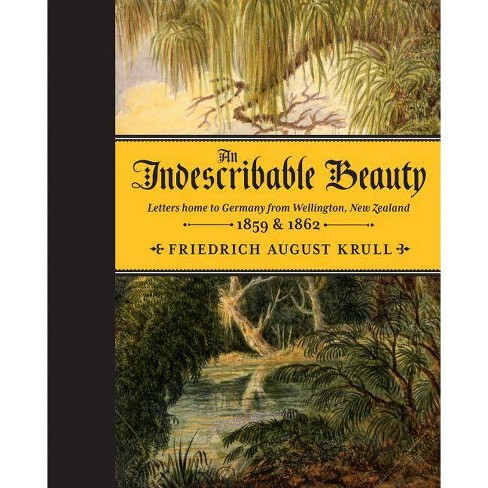 An Indescribable Beauty - by  Friedrich August Krull (Hardcover) - image 1 of 1