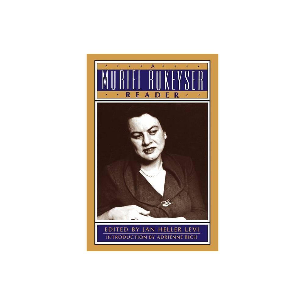 A Muriel Rukeyser Reader By Jan Heller Levi Paperback