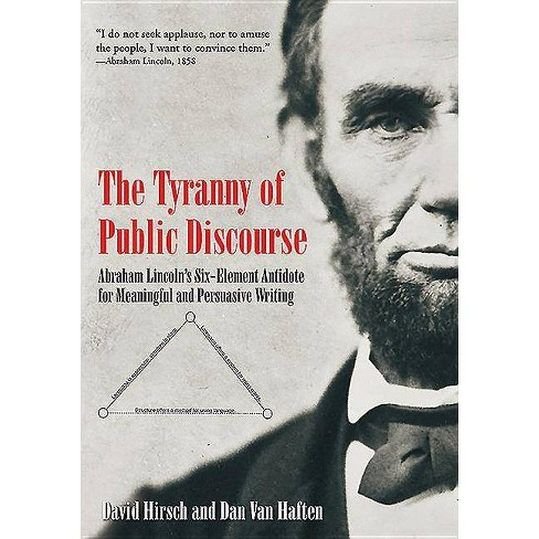 The Tyranny of Public Discourse - by  David Hirsch & Dan Van Haften (Hardcover) - image 1 of 1