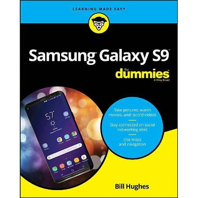Samsung Galaxy S9 for Dummies - by  Bill Hughes (Paperback)