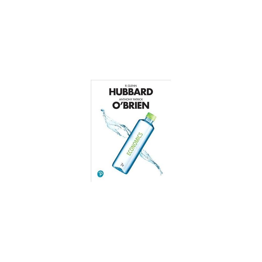 Economics - 7 Har/Psc by R. Glenn Hubbard & Anthony Patrick O'Brien (Hardcover)