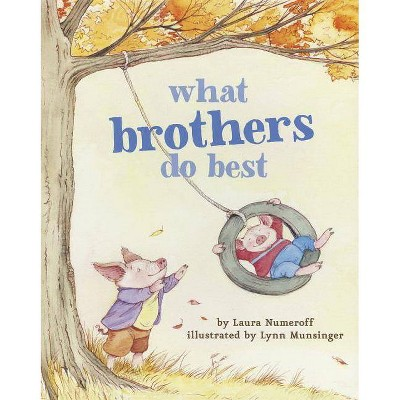 What Brothers Do Best - by  Laura Joffe Numeroff (Board Book)