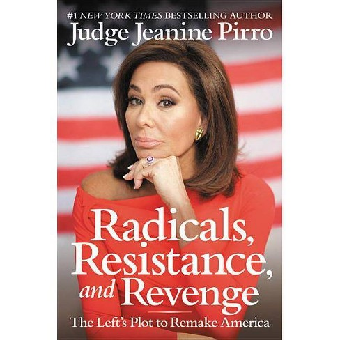 Radicals, Resistance, and Revenge : The Left's Plot to Remake America -  by Jeanine Pirro (Hardcover) - image 1 of 1
