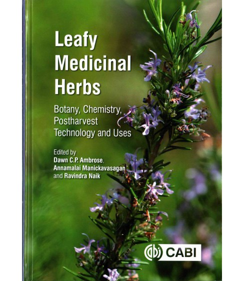 Leafy Medicinal Herbs : Botany, Chemistry, Postharvest Technology and Uses (Hardcover) - image 1 of 1