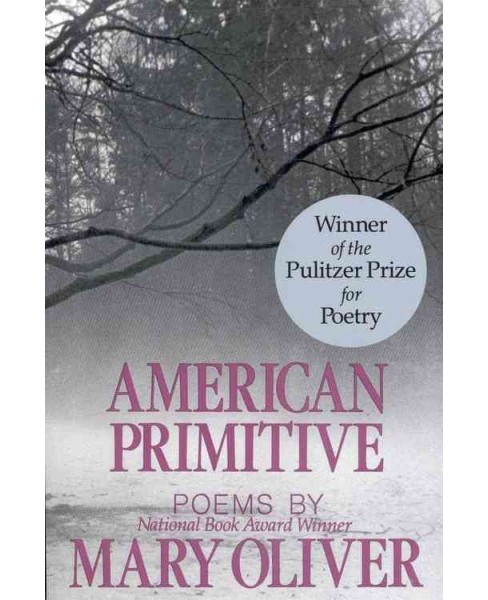 American Primitive -  by Mary Oliver (Paperback) - image 1 of 1
