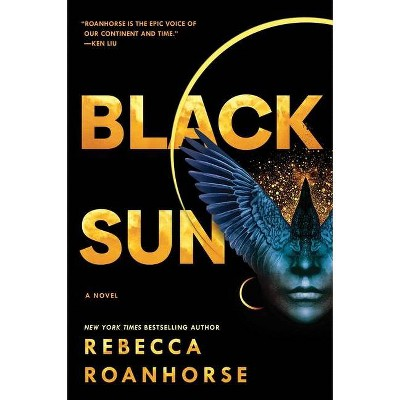 Black Sun, 1 - (Between Earth and Sky) by  Rebecca Roanhorse (Hardcover)