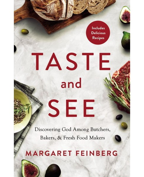 Taste and See : Discovering God Among Butchers, Bakers & Fresh Food Makers -  (Paperback) - image 1 of 1