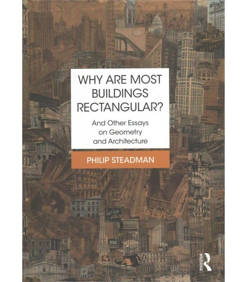 Why Are Most Buildings Rectangular? : And Other Essays on Geometry and Architecture (Hardcover) (Philip - image 1 of 1