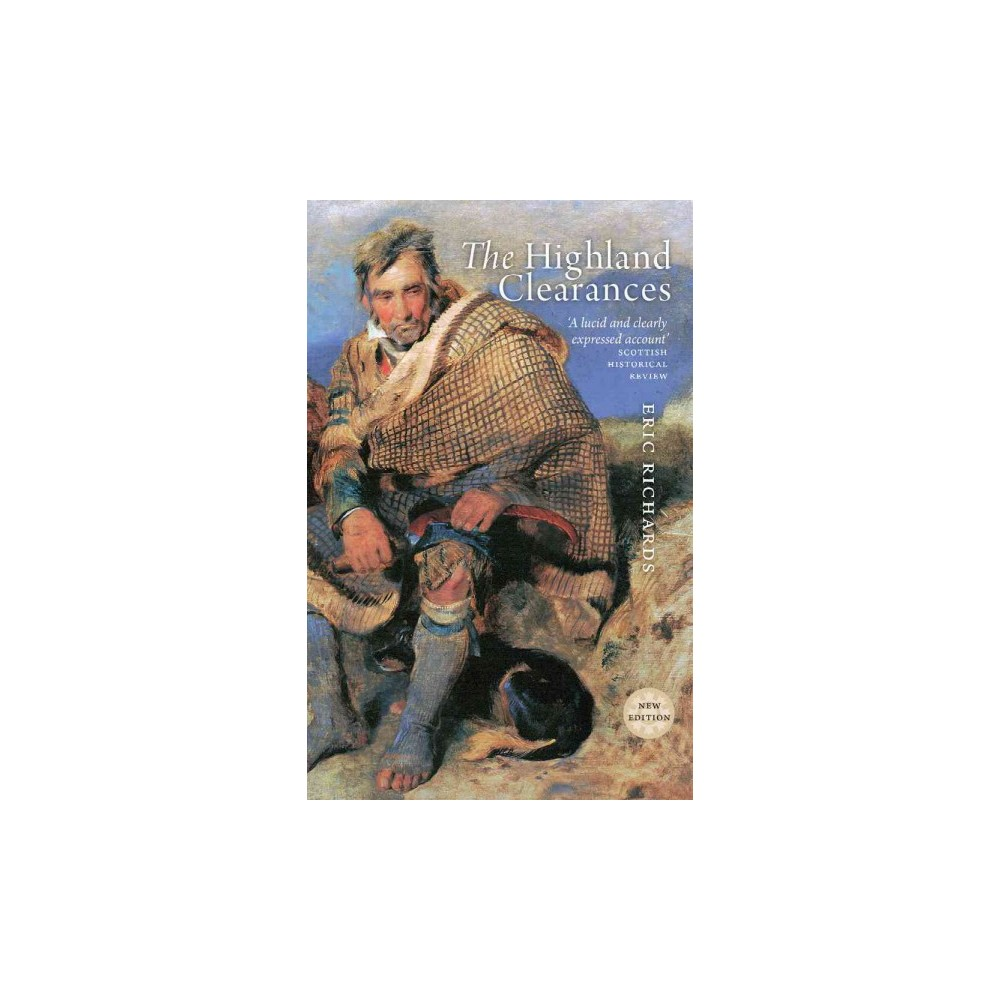 Highland Clearances : People, Landlords and Rural Turmoil (New) (Paperback) (Eric Richards)