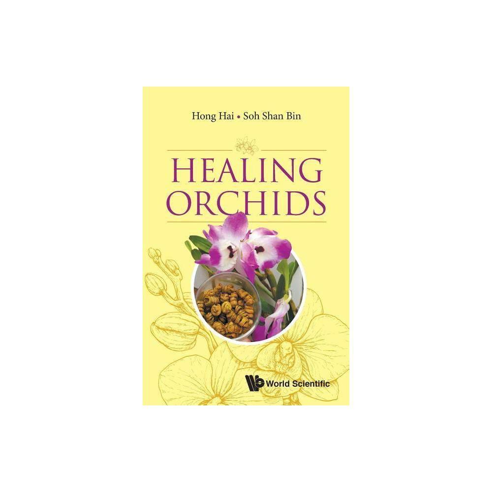Healing Orchids By Hai Hong Shan Bin Soh Paperback