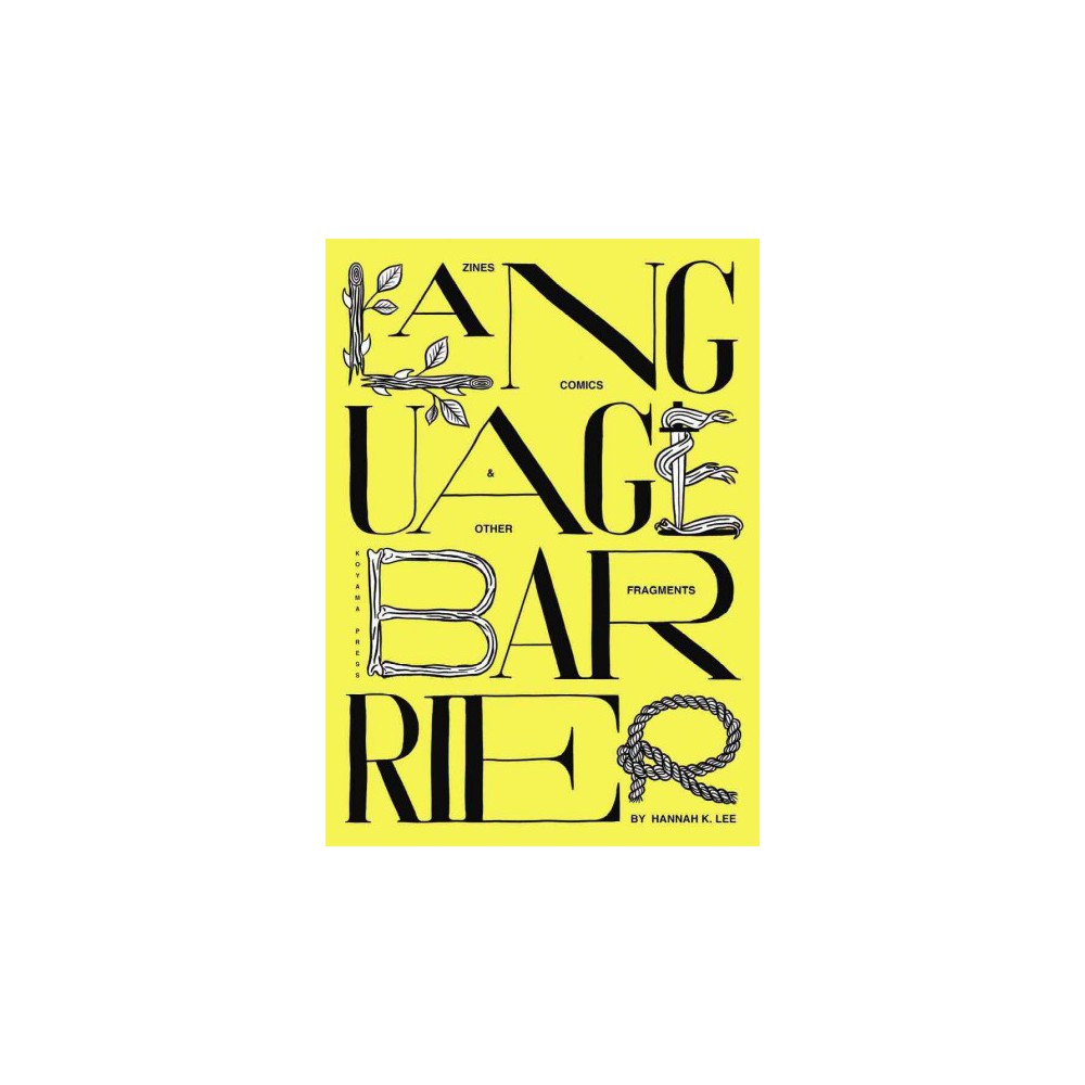 Language Barrier : Zine Comics & Other Fragments (Paperback) (Hannah K. Lee)