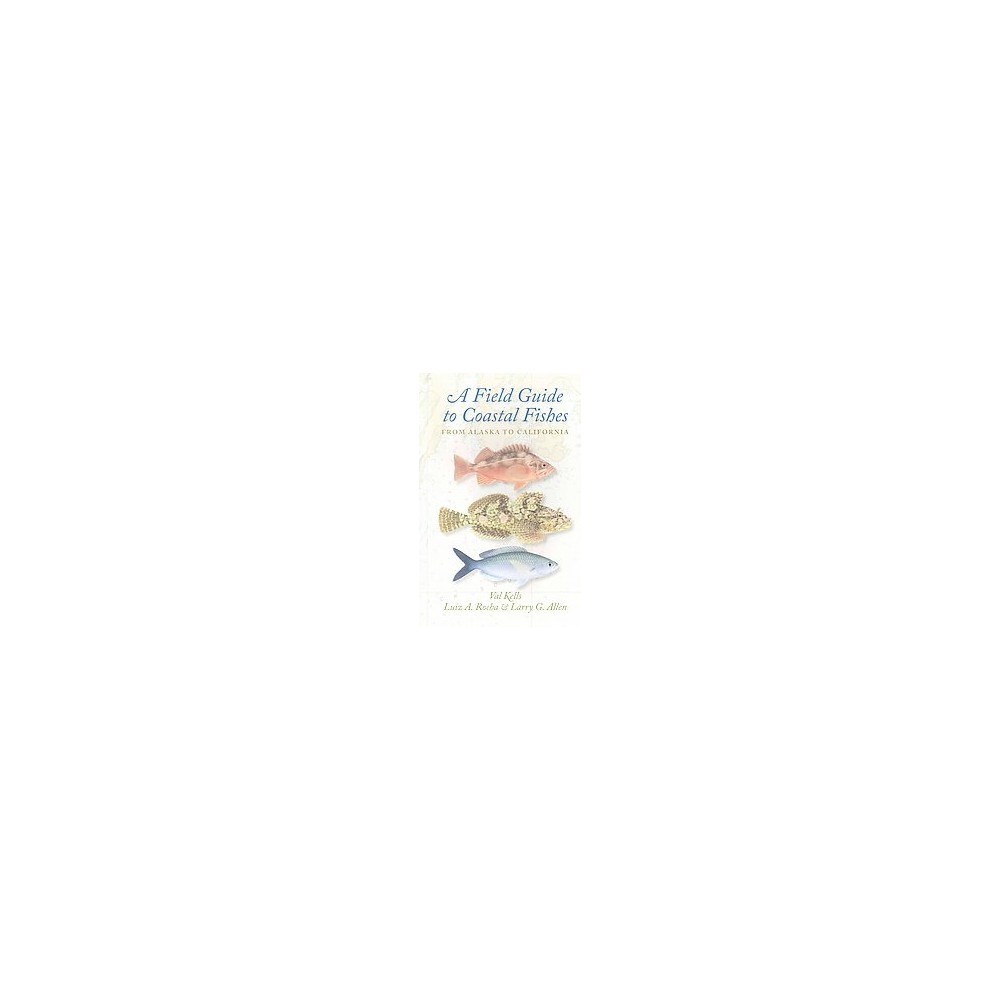 Field Guide to Coastal Fishes : From Alaska to California (Paperback) (Val Kells)