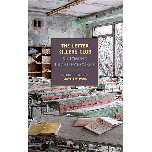 The Letter Killers Club - (New York Review Books Classics) by  Sigizmund Krzhizhanovsky (Paperback) - image 1 of 1